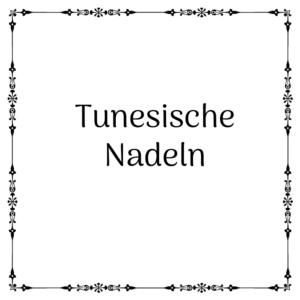 Tunesische Nadeln